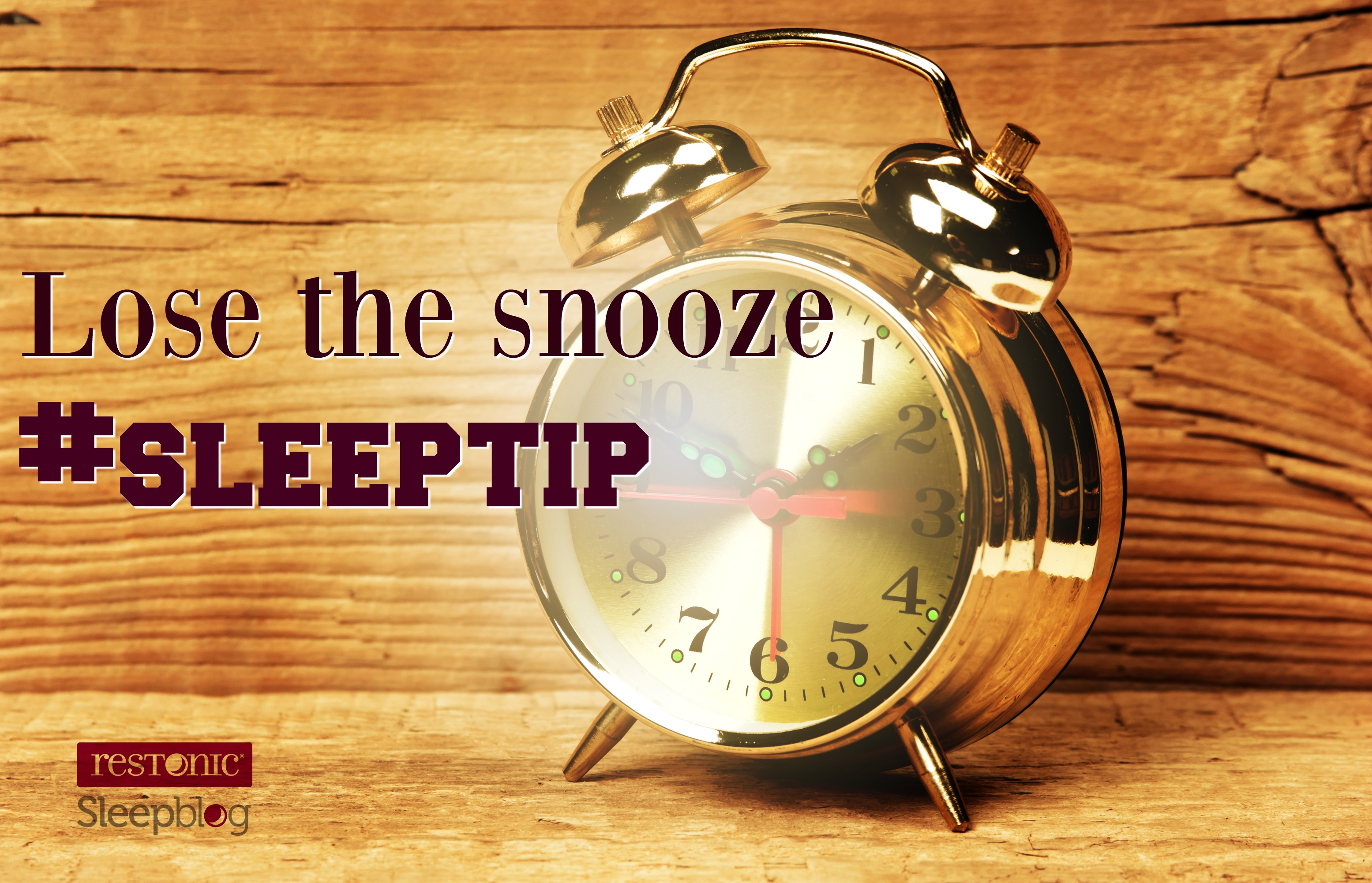 don't use the snooze button