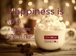 """Happiness is love, a cup of coffee, and a nap"" 