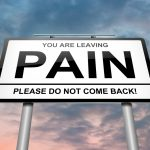 "Sign that says, ""Your Are Leaving Pain, Please Do Not Come Back!"""