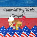 Celebrate the Start of Summer with our Favorite Memorial Day Picnic Recipes