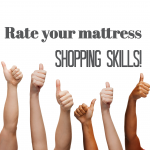 How would you rate your mattress-shopping skills?